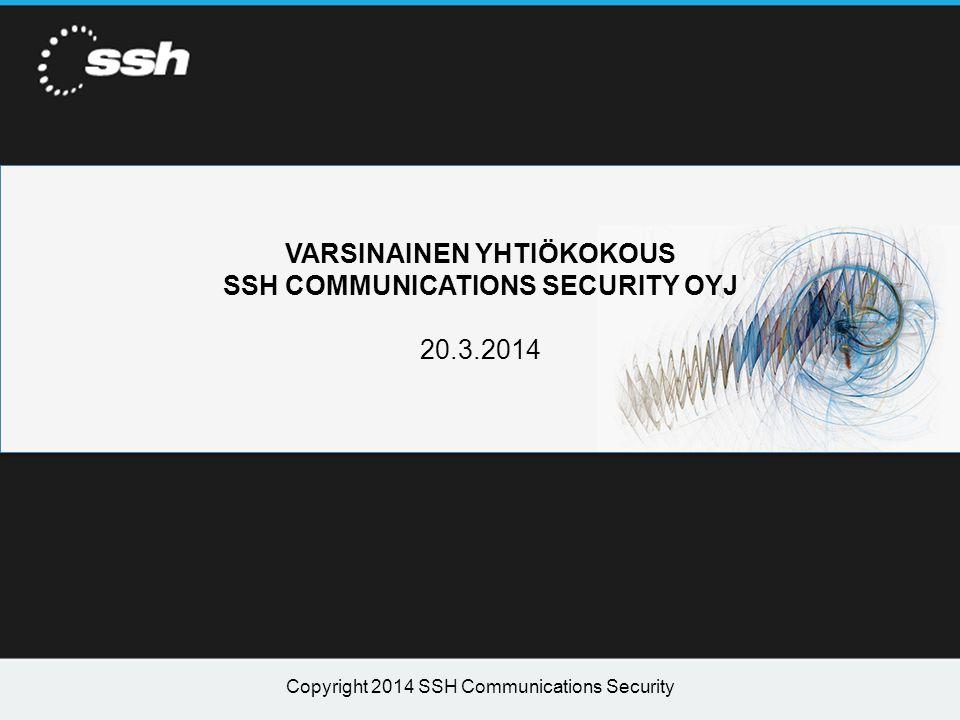 VARSINAINEN YHTIÖKOKOUS SSH COMMUNICATIONS SECURITY OYJ 20.3.2014