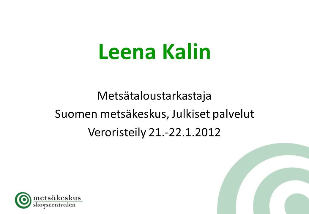 Leena Kalin Metsätaloustarkastaja