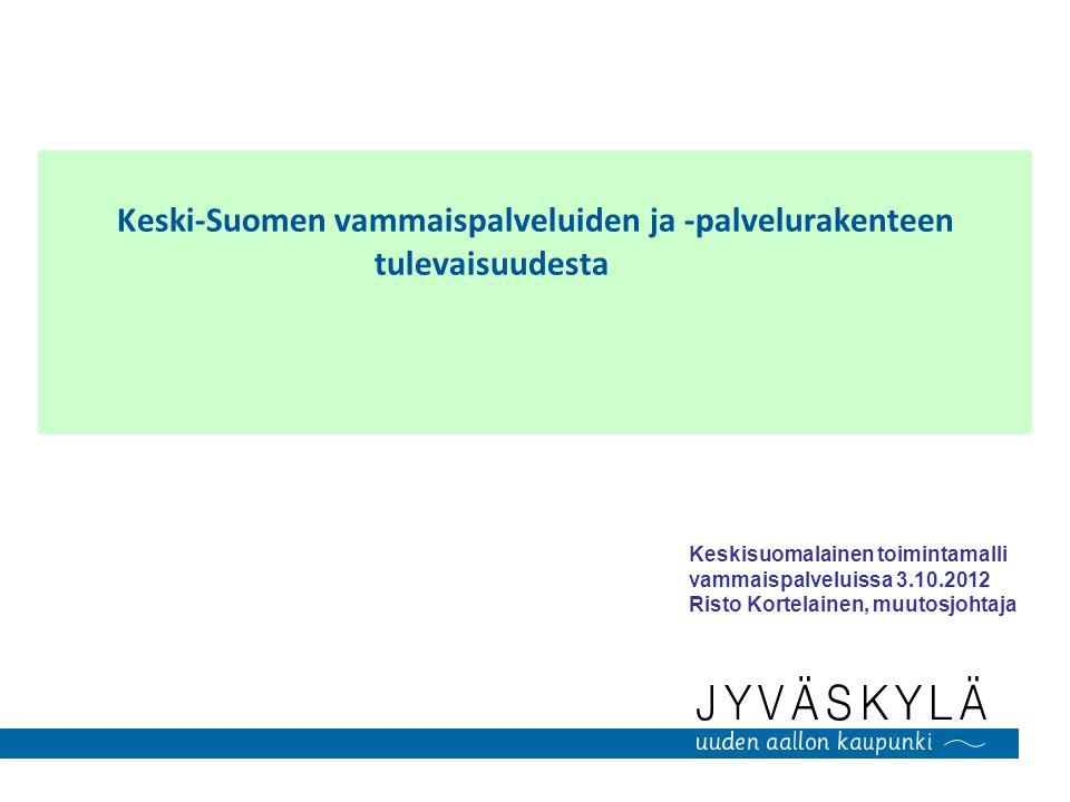 Keski-Suomen vammaispalveluiden ja -palvelurakenteen tulevaisuudesta