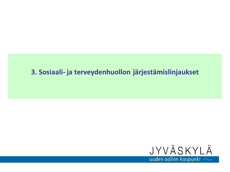 3. Sosiaali- ja terveydenhuollon järjestämislinjaukset
