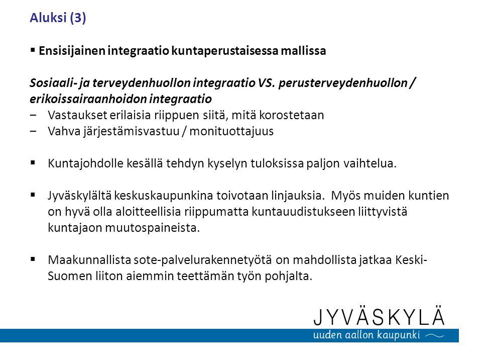 Aluksi (3) Ensisijainen integraatio kuntaperustaisessa mallissa