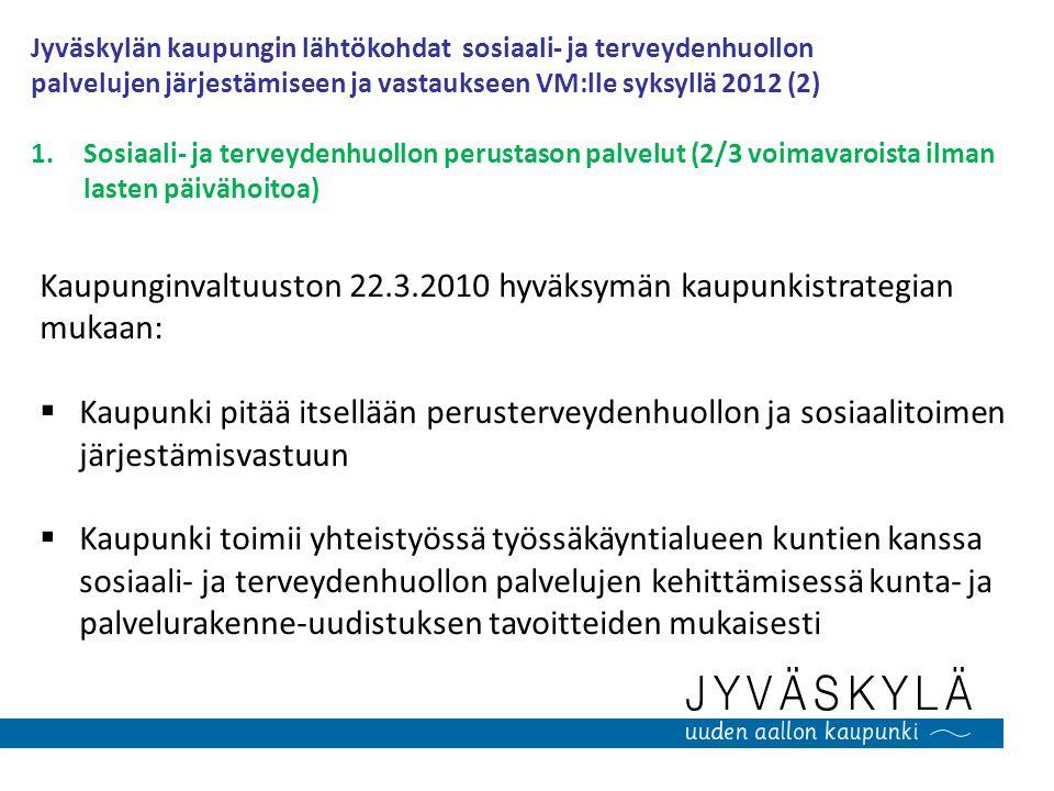 Kaupunginvaltuuston 22.3.2010 hyväksymän kaupunkistrategian mukaan: