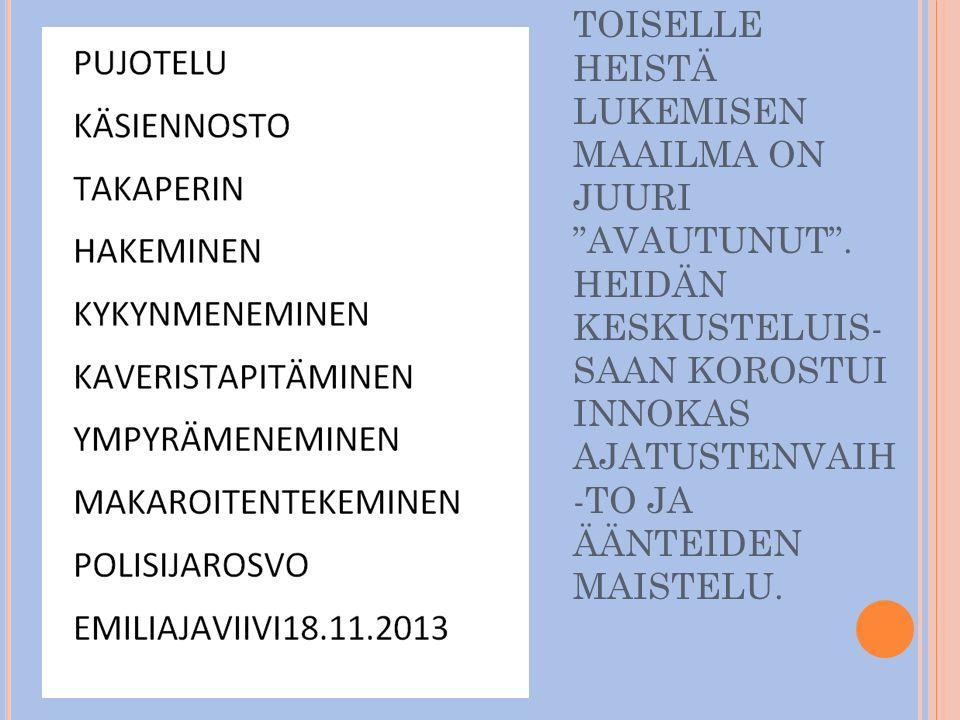 TOISELLE HEISTÄ LUKEMISEN MAAILMA ON JUURI AVAUTUNUT