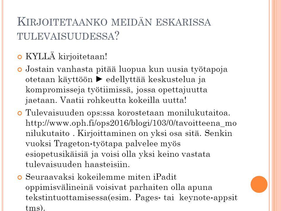 Kirjoitetaanko meidän eskarissa tulevaisuudessa