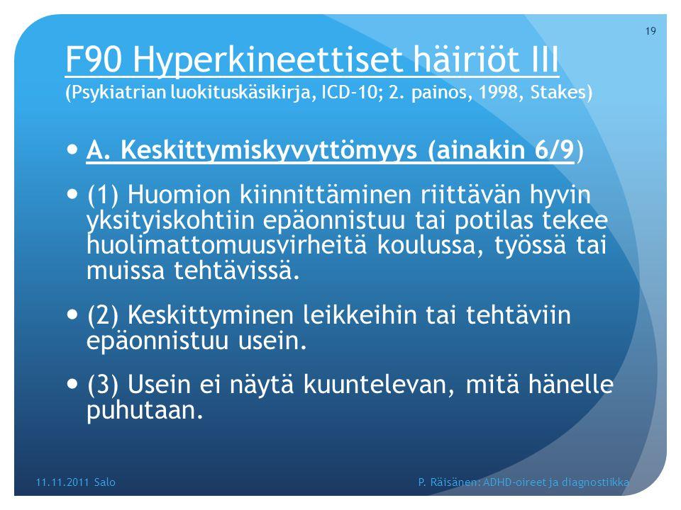 F90 Hyperkineettiset häiriöt III (Psykiatrian luokituskäsikirja, ICD-10; 2. painos, 1998, Stakes)