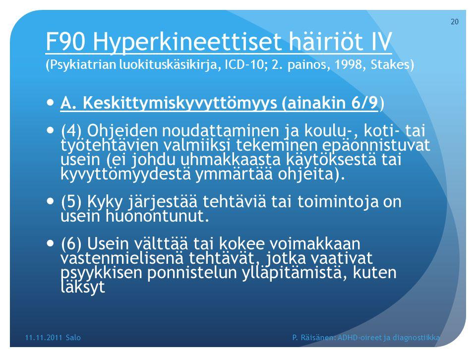F90 Hyperkineettiset häiriöt IV (Psykiatrian luokituskäsikirja, ICD-10; 2. painos, 1998, Stakes)