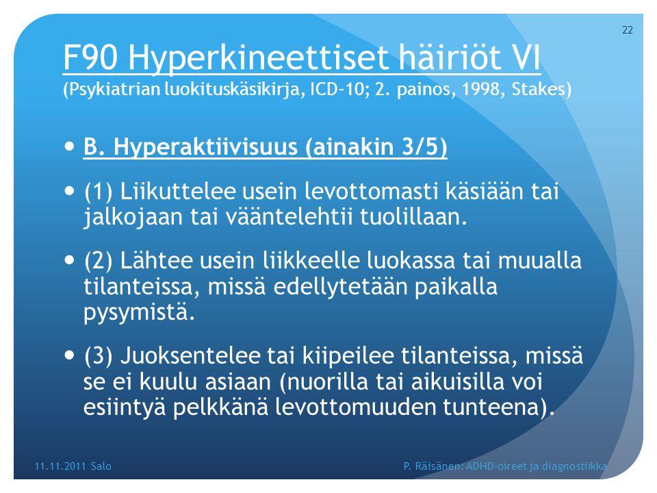 F90 Hyperkineettiset häiriöt VI (Psykiatrian luokituskäsikirja, ICD-10; 2. painos, 1998, Stakes)