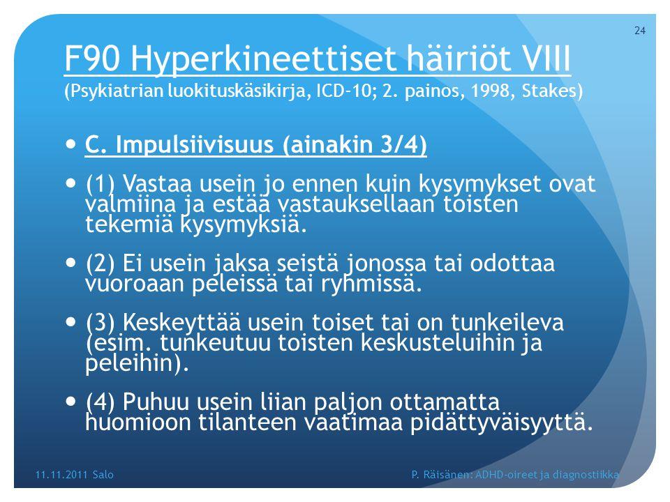 F90 Hyperkineettiset häiriöt VIII (Psykiatrian luokituskäsikirja, ICD-10; 2. painos, 1998, Stakes)