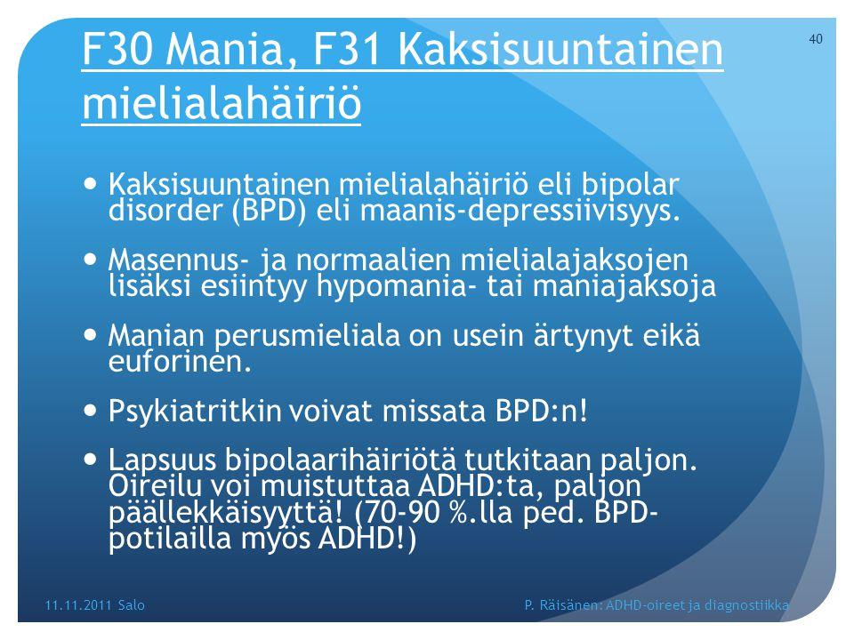 F30 Mania, F31 Kaksisuuntainen mielialahäiriö