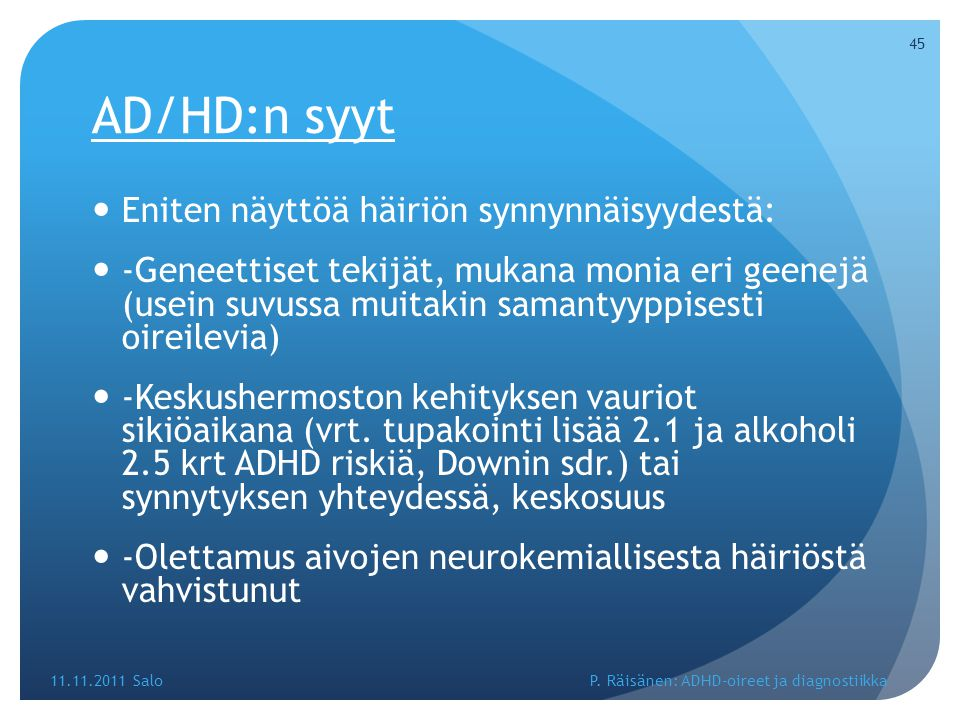 AD/HD:n syyt Eniten näyttöä häiriön synnynnäisyydestä: