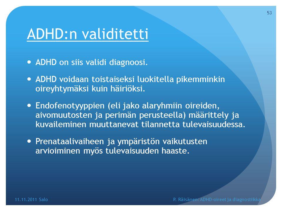 ADHD:n validitetti ADHD on siis validi diagnoosi.