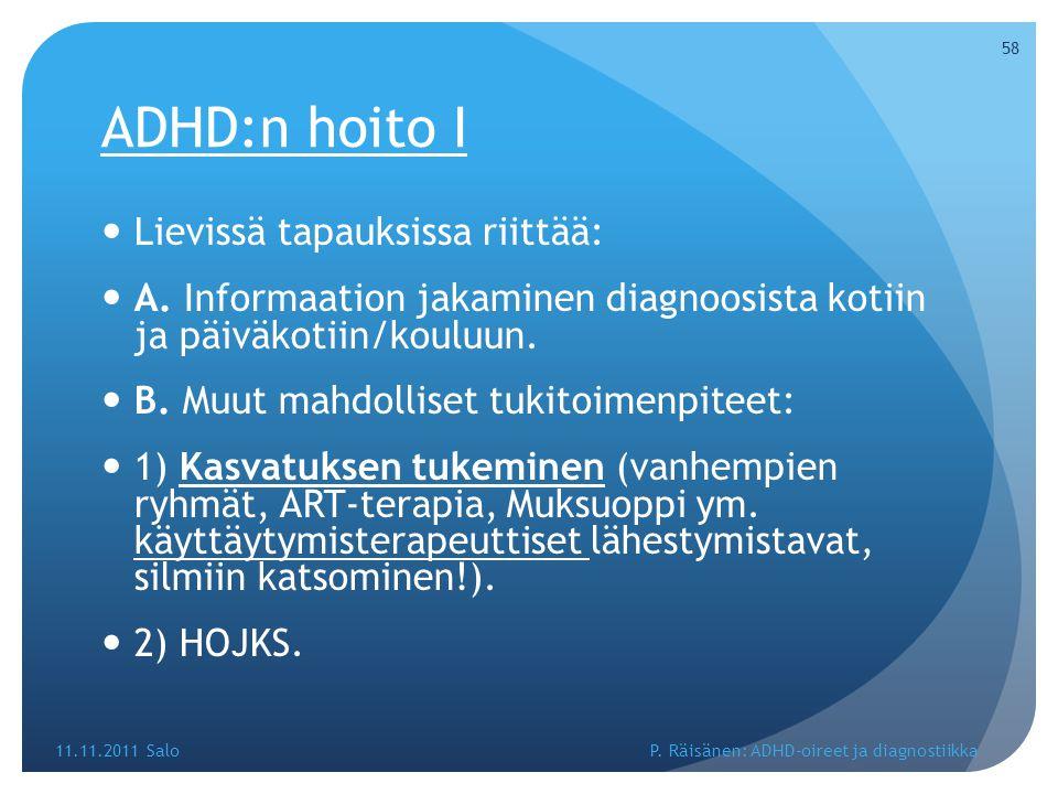 ADHD:n hoito I Lievissä tapauksissa riittää: