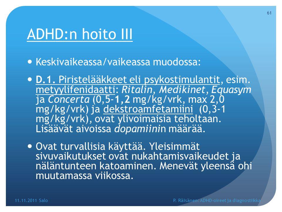 ADHD:n hoito III Keskivaikeassa/vaikeassa muodossa:
