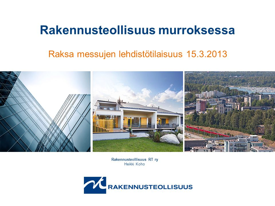 Rakennusteollisuus murroksessa Rakennusteollisuus RT ry