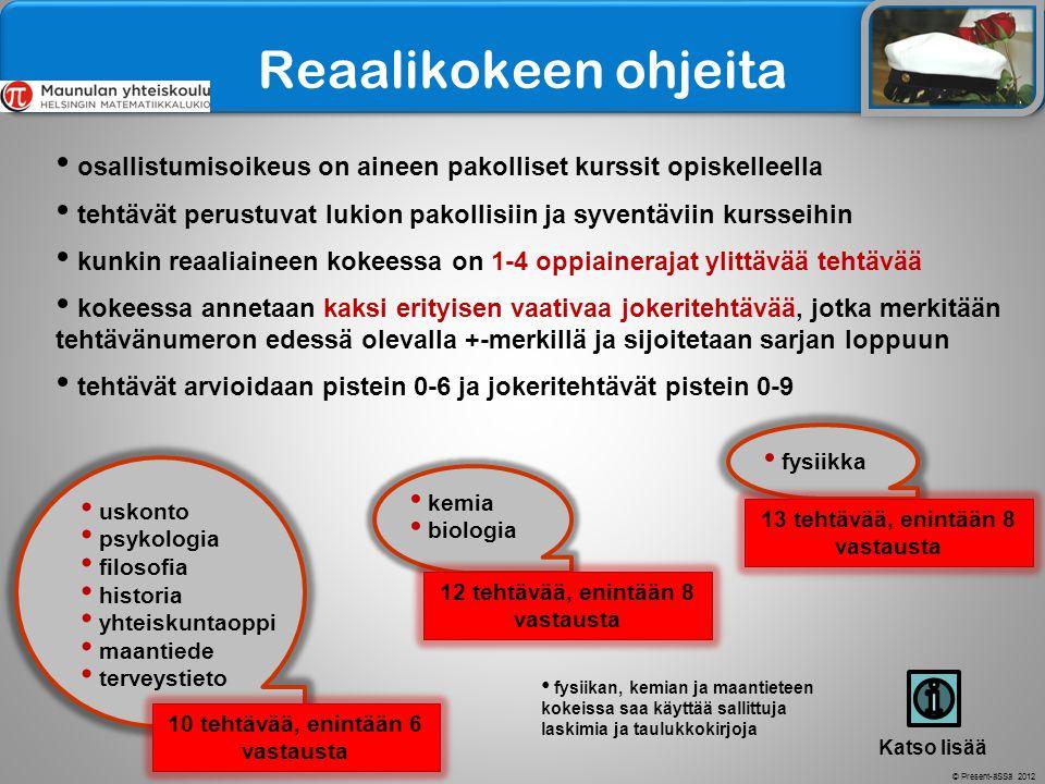 Reaalikokeen ohjeita osallistumisoikeus on aineen pakolliset kurssit opiskelleella.
