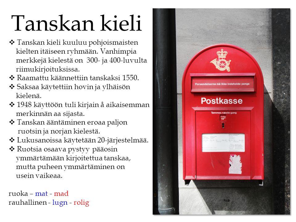Tanskan kieli Tanskan kieli kuuluu pohjoismaisten