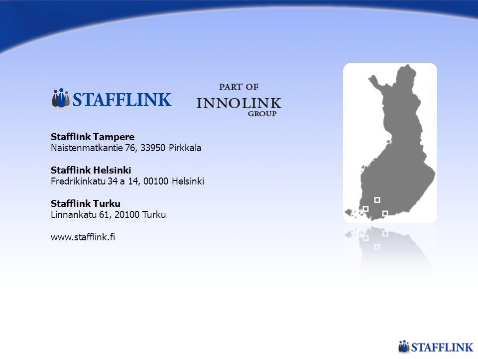 Stafflink Tampere Naistenmatkantie 76, 33950 Pirkkala. Stafflink Helsinki. Fredrikinkatu 34 a 14, 00100 Helsinki.
