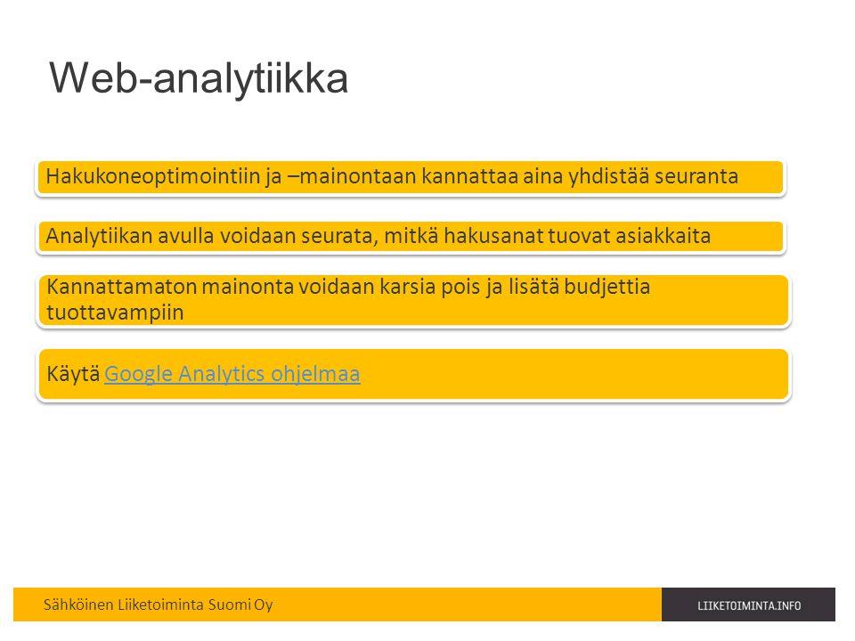 Haaga-Perho 15.4.2010. Web-analytiikka. Hakukoneoptimointiin ja –mainontaan kannattaa aina yhdistää seuranta.