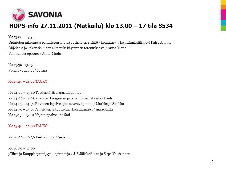 HOPS-info 27.11.2011 (Matkailu) klo 13.00 – 17 tila S534