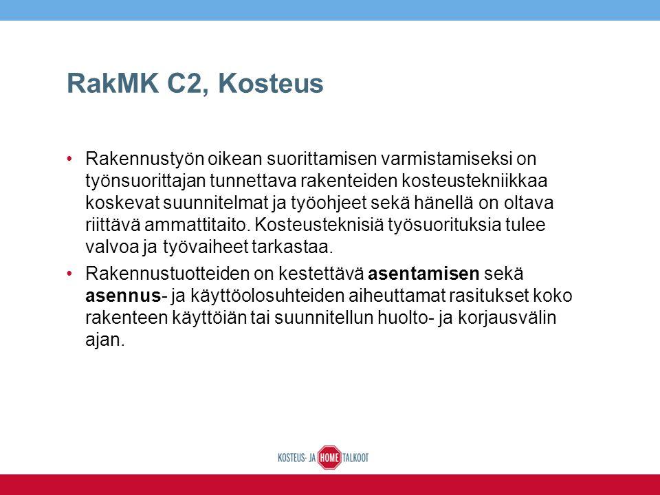 RakMK C2, Kosteus