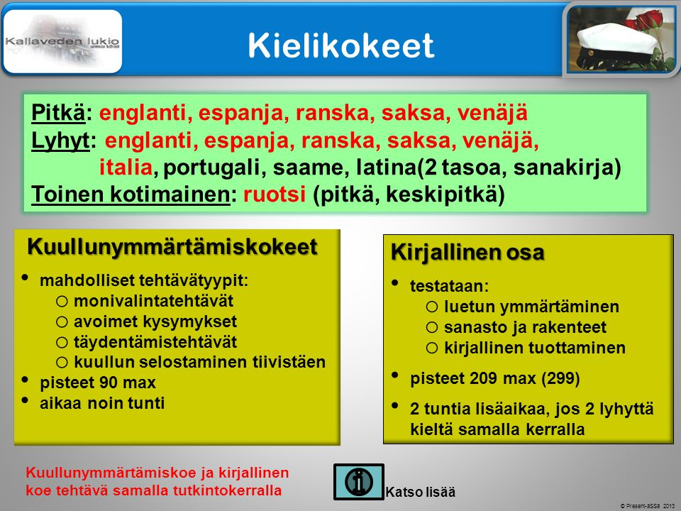 Kielikokeet Pitkä: englanti, espanja, ranska, saksa, venäjä