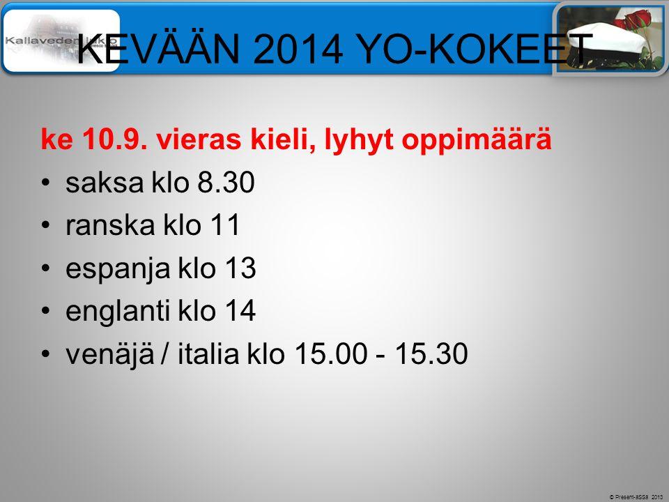 KEVÄÄN 2014 YO-KOKEET ke 10.9. vieras kieli, lyhyt oppimäärä