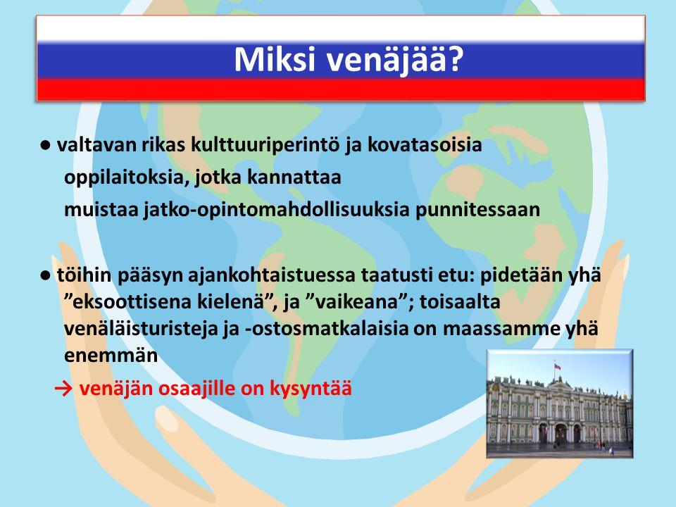 Miksi venäjää ● valtavan rikas kulttuuriperintö ja kovatasoisia