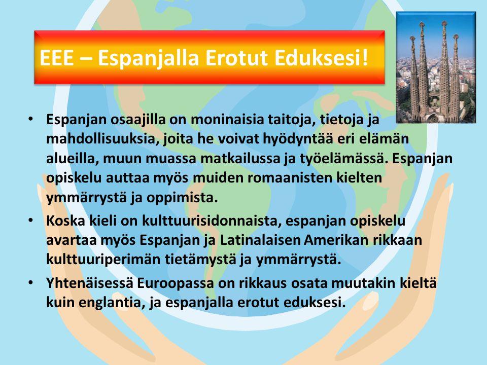EEE – Espanjalla Erotut Eduksesi!