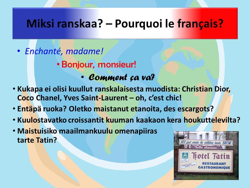 Miksi ranskaa – Pourquoi le français