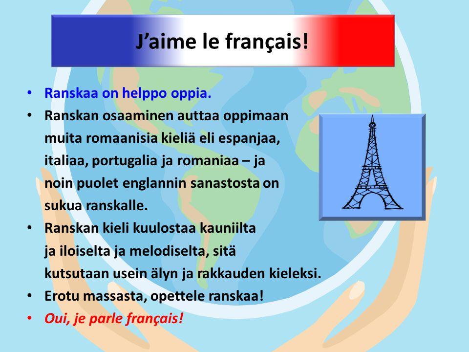 J'aime le français! Ranskaa on helppo oppia.