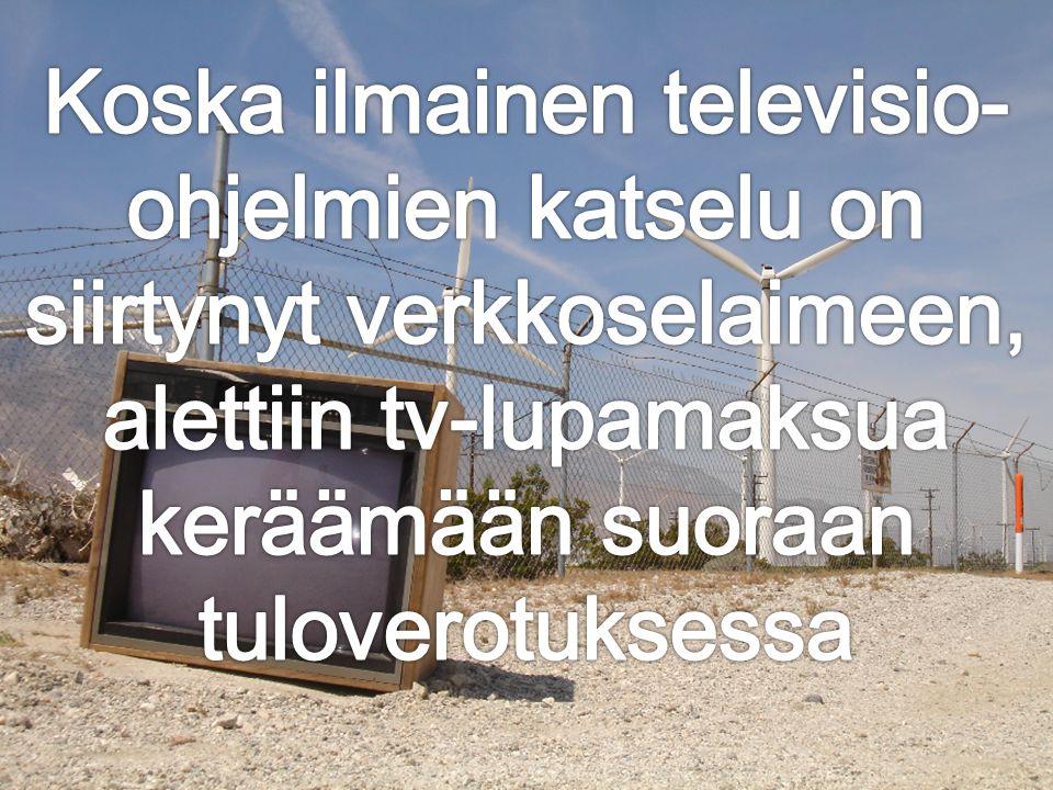 Koska ilmainen televisio-ohjelmien katselu on siirtynyt verkkoselaimeen, alettiin tv-lupamaksua keräämään suoraan tuloverotuksessa