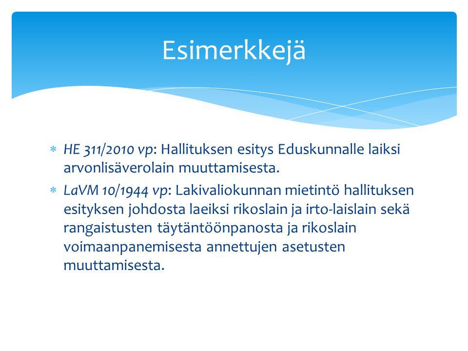 Esimerkkejä HE 311/2010 vp: Hallituksen esitys Eduskunnalle laiksi arvonlisäverolain muuttamisesta.
