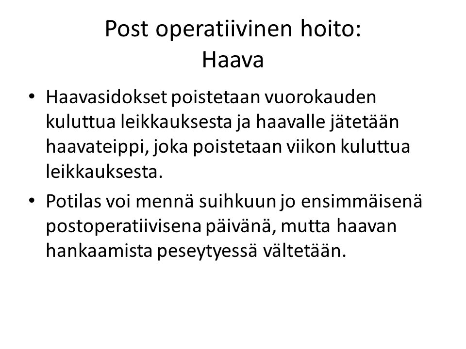 Post operatiivinen hoito: Haava