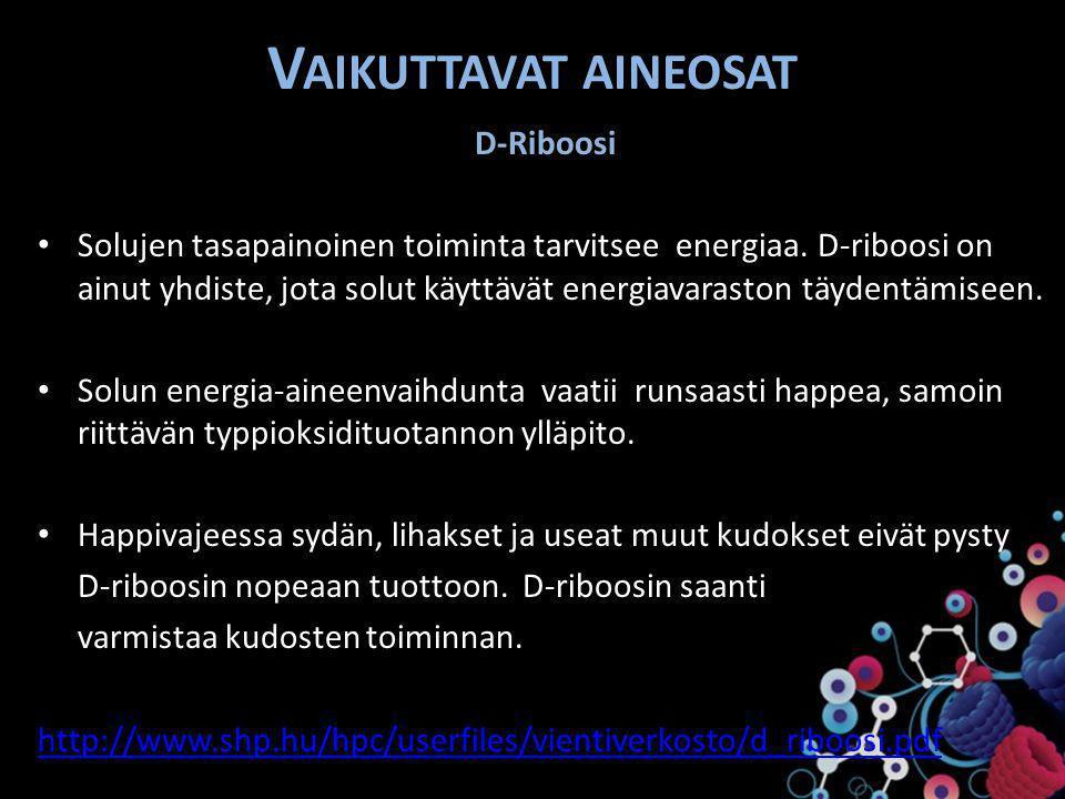 Vaikuttavat aineosat D-Riboosi