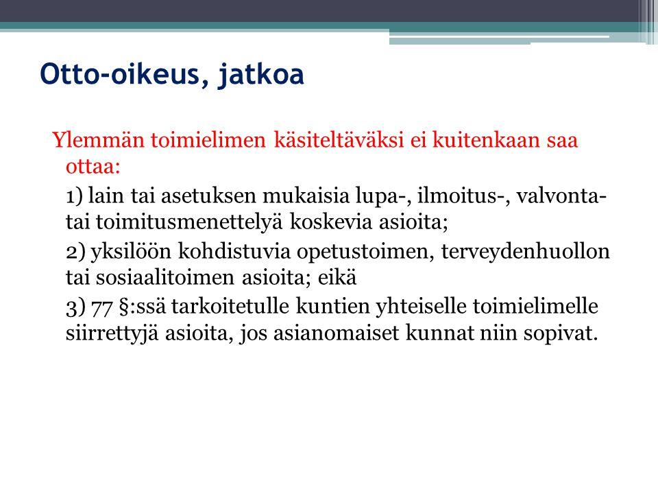Otto-oikeus, jatkoa Ylemmän toimielimen käsiteltäväksi ei kuitenkaan saa ottaa: