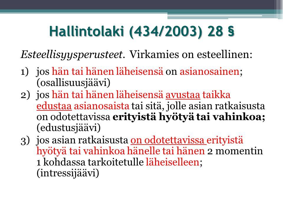 Hallintolaki (434/2003) 28 § Esteellisyysperusteet. Virkamies on esteellinen: jos hän tai hänen läheisensä on asianosainen; (osallisuusjäävi)