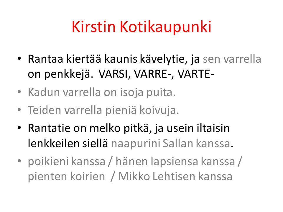 Kirstin Kotikaupunki Rantaa kiertää kaunis kävelytie, ja sen varrella on penkkejä. VARSI, VARRE-, VARTE-