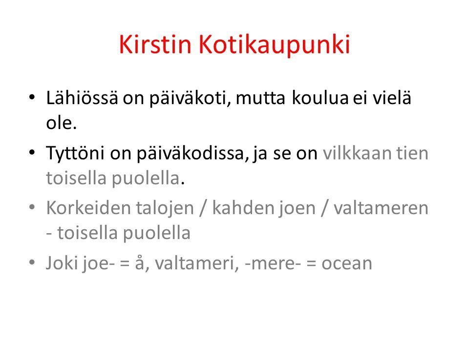 Kirstin Kotikaupunki Lähiössä on päiväkoti, mutta koulua ei vielä ole.