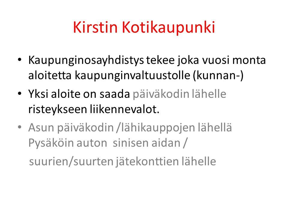 Kirstin Kotikaupunki Kaupunginosayhdistys tekee joka vuosi monta aloitetta kaupunginvaltuustolle (kunnan-)