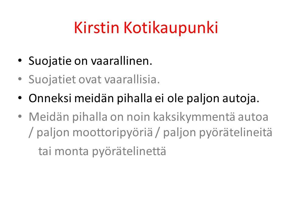 Kirstin Kotikaupunki Suojatie on vaarallinen.