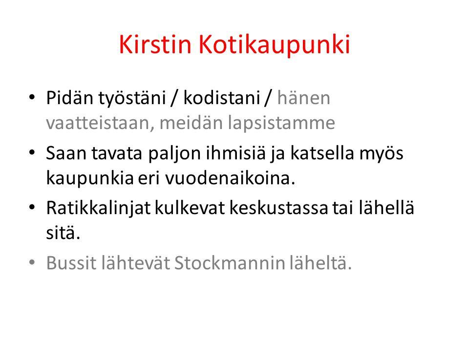Kirstin Kotikaupunki Pidän työstäni / kodistani / hänen vaatteistaan, meidän lapsistamme.