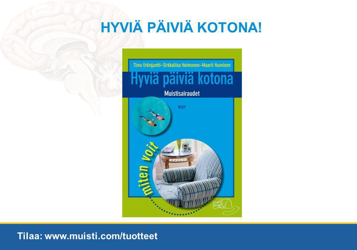HYVIÄ PÄIVIÄ KOTONA! Tilaa: www.muisti.com/tuotteet