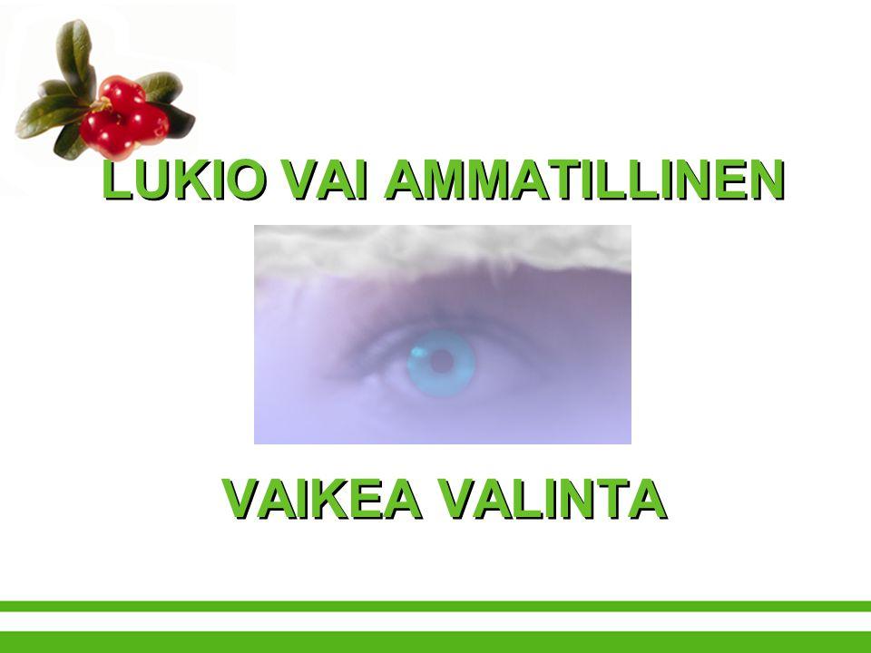 LUKIO VAI AMMATILLINEN VAIKEA VALINTA