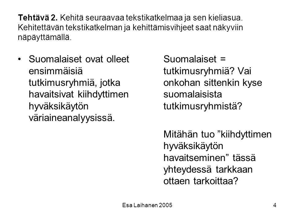 Tehtävä 2. Kehitä seuraavaa tekstikatkelmaa ja sen kieliasua