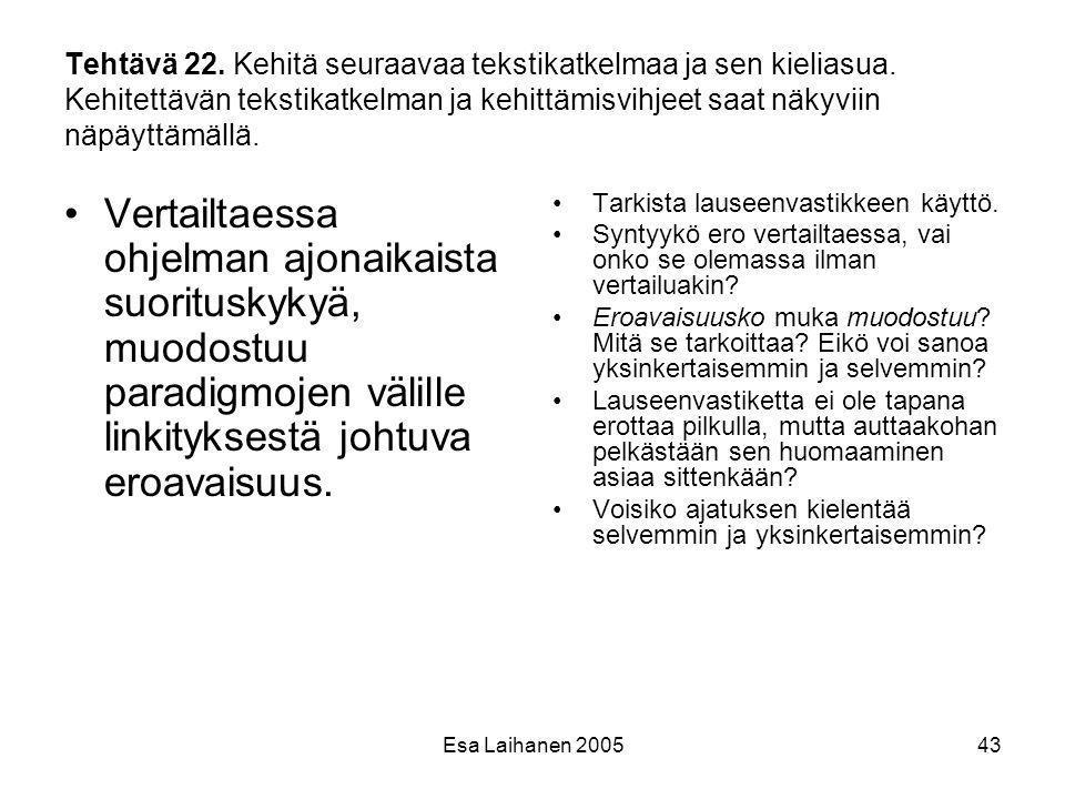 Tehtävä 22. Kehitä seuraavaa tekstikatkelmaa ja sen kieliasua