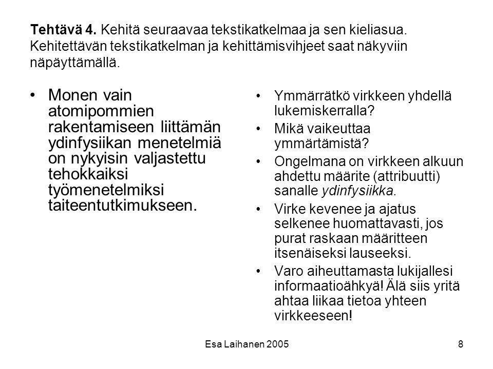 Tehtävä 4. Kehitä seuraavaa tekstikatkelmaa ja sen kieliasua