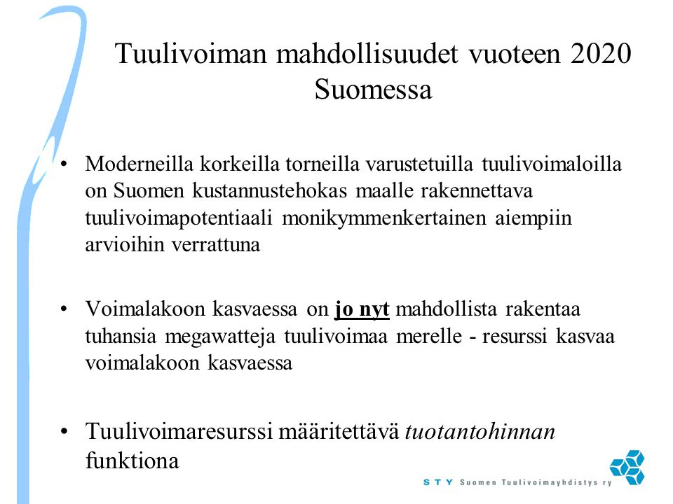 Tuulivoiman mahdollisuudet vuoteen 2020 Suomessa