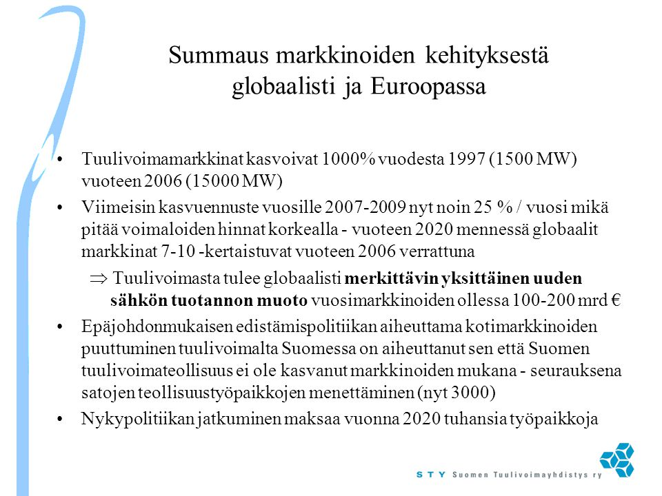 Summaus markkinoiden kehityksestä globaalisti ja Euroopassa
