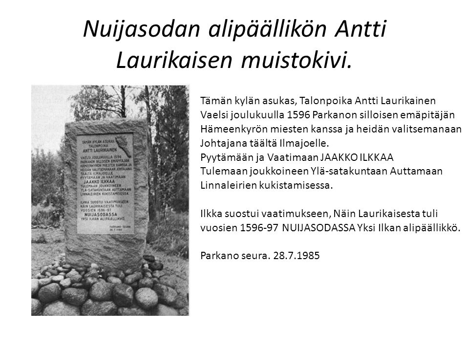 Nuijasodan alipäällikön Antti Laurikaisen muistokivi.