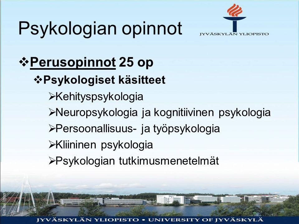 Psykologian opinnot Perusopinnot 25 op Psykologiset käsitteet